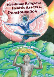 Barefoot Guide 3 Mobilizing Religious Health Assets for Transformation