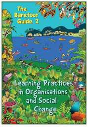 Barefoot Guide 2 Learning Practices in Organizations Social Change